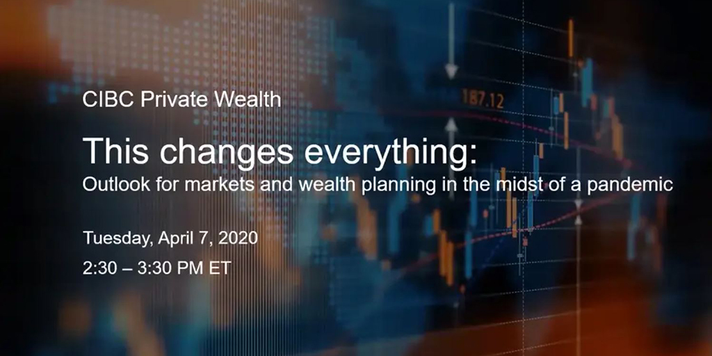 This changes everything: Outlook for markets and wealth planning in the midst of a pandemic
